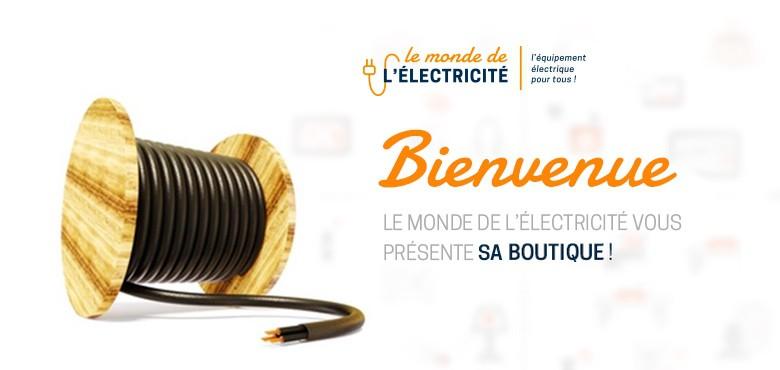 Bienvenue sur la boutique en ligne Le Monde de l'Électricité