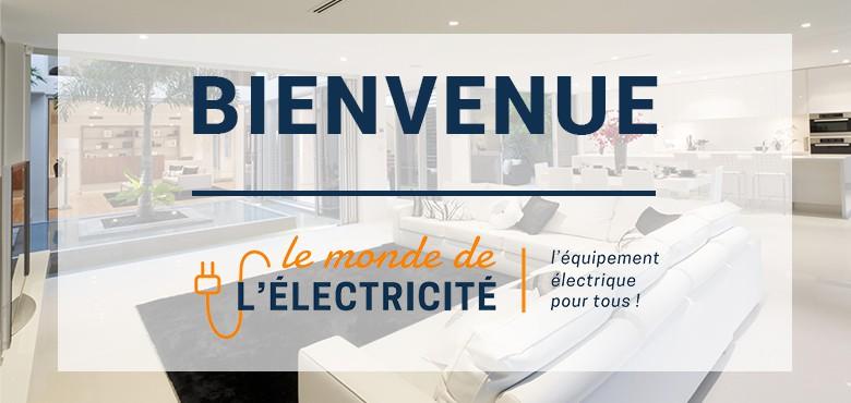 Le site spécialiste du matériel électrique vous souhaite la bienvenue